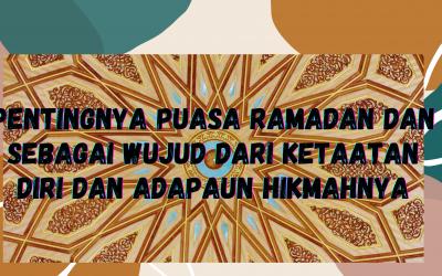 Pentingnya Puasa Ramadan dan Sebagai Wujud Dari Ketaatan Diri dan Adapaun Hikmahnya