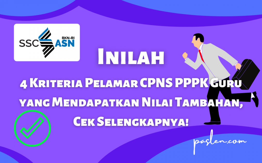 Inilah 4 Kriteria Pelamar CPNS PPPK Guru yang Mendapatkan Nilai Tambahan, Cek Selengkapnya!