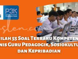 Inilah 55 Soal Terbaru Kompetensi Teknis Guru Pedagogik, Sosiokultural dan Kepribadian