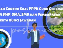 Inilah Contoh Soal PPPK Guru Geografi (IPS) SMP, SMA, SMK dan Pembahasan beserta Kunci Jawaban