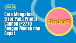 Cara Mengatasi Error Pada Printer Cannon IP2770 Dengan Mudah dan Cepat