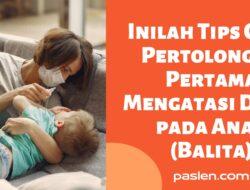 Inilah Tips Cara Pertolongan Pertama Mengatasi Diare pada Anak