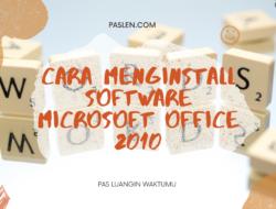 Cara Menginstall Software Microsoft Office 2010