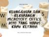Keunggulan dan Kekurangn Microsoft Office 2010 yang Harus Kamu Ketahui